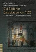 Die Badener Disputation Von 1526 [GER]