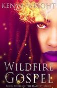 Wildfire Gospel (Habitat)