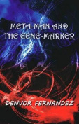 Meta-man and the Gene-marker