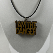 I AM THE DANGER (Pendant Only) - Wood - Great for Breaking Bad fans