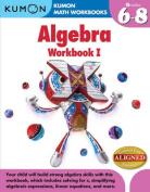 Kumon Algebra: Workbook I