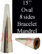 38cm OVAL 8 sides Bracelet Mandrel Jewellery 3.2cm - 7.9cm Forming Bracelet