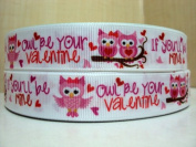 5 yards 7/8 Valentines Day Owl Be Your Valentine Grosgrain Ribbon
