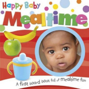 Happy Baby - Mealtime [Board book]