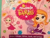 Flowerland Fairies Colour, Create, Write, Think and Design