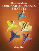 Dover Publications-How To Make Origami Aeroplanes That Fly
