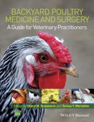 Backyard Poultry Medicine and Surgery