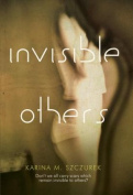 Invisible Others