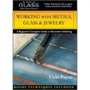 Glass with Vicki Payne Working with Metals Glass and Jewellery Dvd