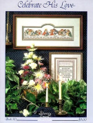 Celebrate His Love - Cross Stitch Pattern