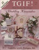 TGIF - Wedding Keepsakes