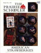 American Strawberries - The Prairie Schooler Book 100