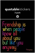 Quotable Sticker Friendship is When People