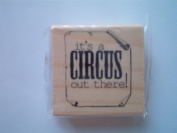 "Michaels Rubber Stamp, ""it's a CIRCUS out there!"""