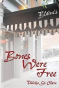 Bones Were Free