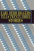 Earl Derr Biggers Tells Twenty-Three Stories