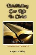 Establishing Our Life in Christ