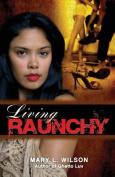 Living Raunchy