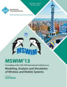 Mswim 13 Proceedings of the 16th ACM International Conference on Modeling, Analysis and Simulation of Wireless and Mobile Systems