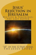 Jesus' Rejection in Jerusalem