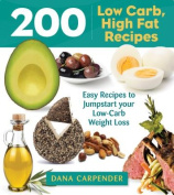 200 Low-Carb, High-Fat Recipes