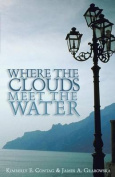 Where the Clouds Meet the Water