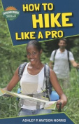 How to Hike Like a Pro