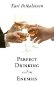 Perfect Drinking and Its Enemies
