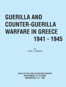 Guerilla and Counter Guerilla Warfare in Greece 1941-1945