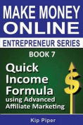 Quick Income Formula Using Advanced Affiliate Marketing