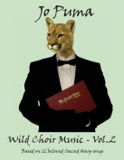 Jo Puma - Wild Choir Music - Vol 2