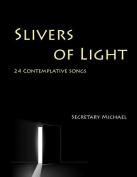 Slivers of Light