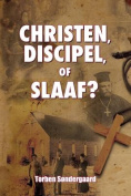 Christen, Discipel or Slaaf? [DUT]