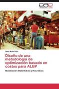 Diseno de Una Metodologia de Optimizacion Basado En Costos Para Albp [Spanish]