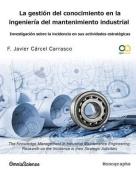 La Gestion del Conocimiento En La Ingenieria del Mantenimiento Industrial [Spanish]