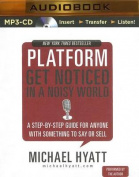 Platform: Get Noticed in a Noisy World [Audio]