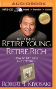 Rich Dad's Retire Young Retire Rich [Audio]