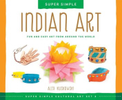 Indian Art: Fun and Easy Art from Around the World (Super Sandcastle