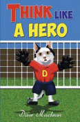 Think Like a Hero