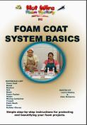 Hot Wire Foam Factory DVD Foam Coat Systems Basics