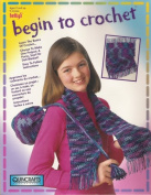 Begin to Crochet; by Betty
