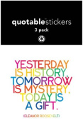 Quotable Sticker Yesterday is History