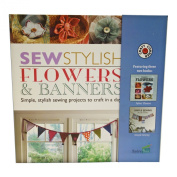 A Step-by-Step Easy Guide And Sewing Kit To Create Your Own Stylish Fabric Flowers And Banners - Full Colour Instruction books Included
