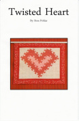 Twisted Heart Quilt Pattern uses Lil Twister Tool