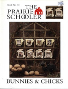 Bunnies and Chicks - The Prairie Schooler Book No. 121