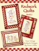 Redwork Quilts Book 2 By Tricia Cribbs
