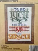 To Be Rich Is No Longer a Sin It's a Miracle ~ Counted Cross Stitch Picture Kit ~ 13cm X 18cm