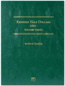 Kennedy Half Dollar Folder-2004-2008 Volume 3