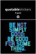 Quotable Sticker Be Not Simply Good thoreau