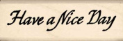 Have a Nice Day Rubber Stamp - 2.5cm x 5.1cm